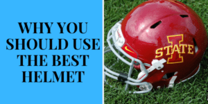 Why you should use the best Helmet