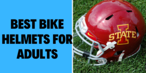 BEST BIKE HELMETS FOR ADULTS