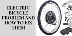 ELECTRIC BICYCLE PROBLEM AND HOW TO FIX THEM