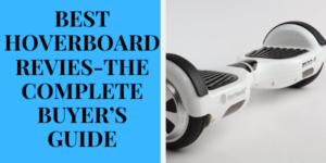 BEST HOVERBOARD REVIES